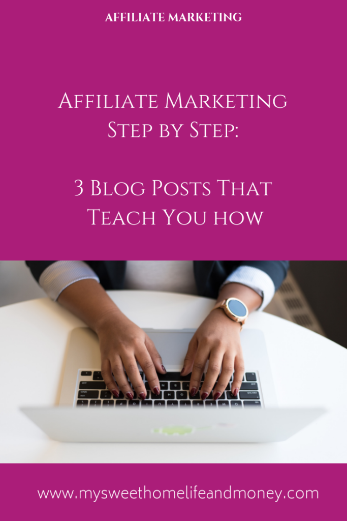 Affiliate Marketing Step By Step: 3 Blog Posts That Teach You How