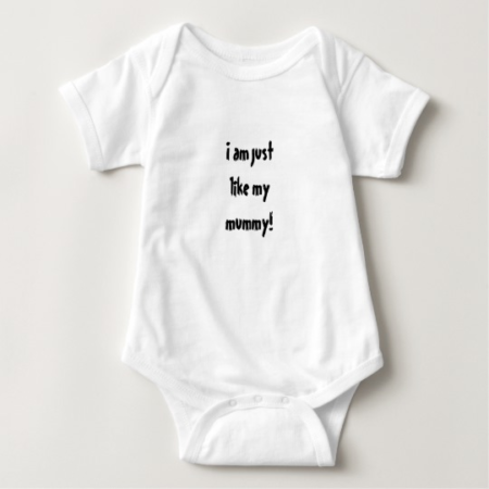 Baby body suit I am just like my mummy
